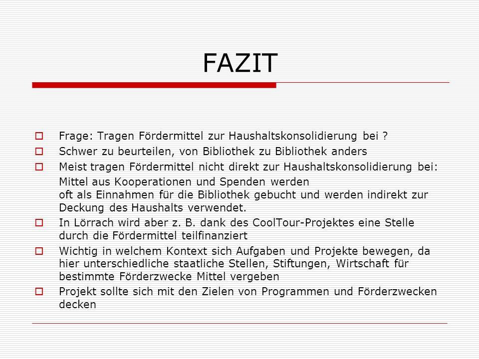 FAZIT Frage: Tragen Fördermittel zur Haushaltskonsolidierung bei .