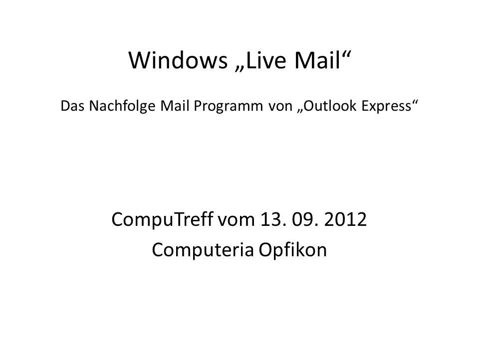 Windows Live Mail Das Nachfolge Mail Programm von Outlook Express CompuTreff vom 13.
