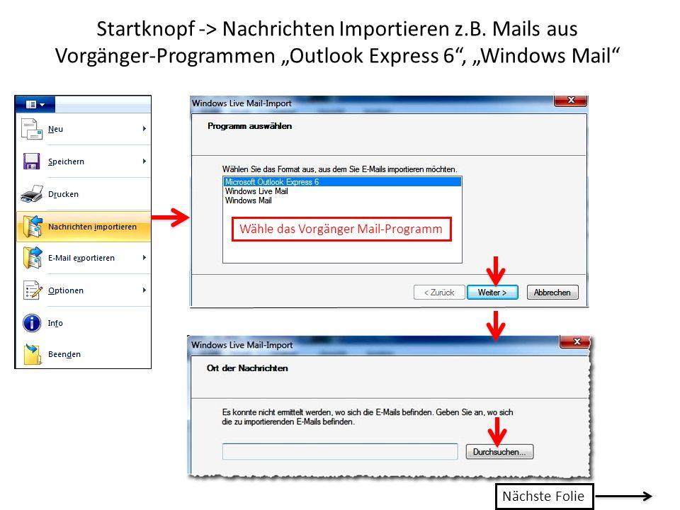Startknopf -> Nachrichten Importieren z.B.