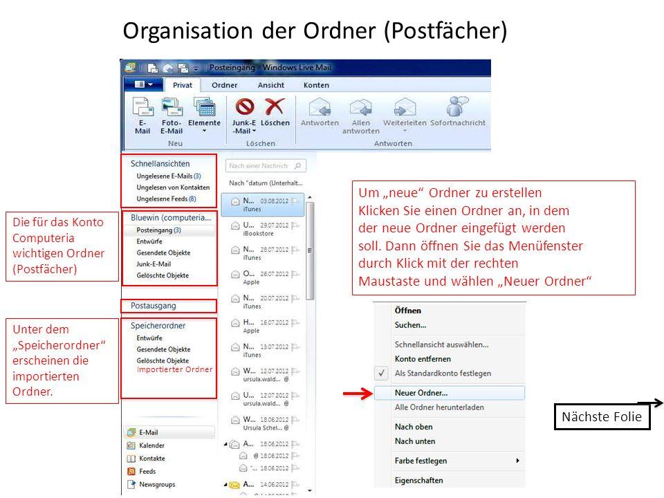 Organisation der Ordner (Postfächer) Die für das Konto Computeria wichtigen Ordner (Postfächer) Unter dem Speicherordner erscheinen die importierten Ordner.
