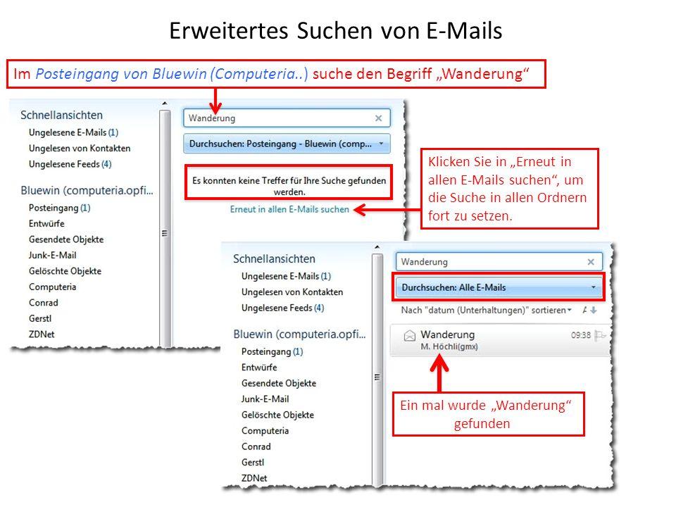 Erweitertes Suchen von E-Mails Im Posteingang von Bluewin (Computeria..) suche den Begriff Wanderung Klicken Sie in Erneut in allen E-Mails suchen, um die Suche in allen Ordnern fort zu setzen.
