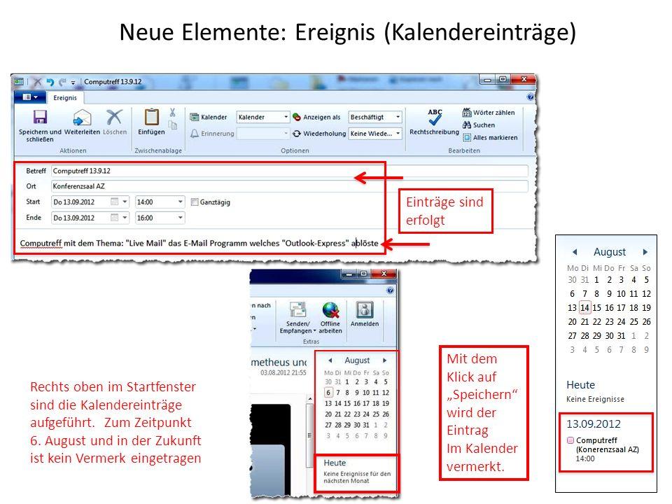 Neue Elemente: Ereignis (Kalendereinträge) Rechts oben im Startfenster sind die Kalendereinträge aufgeführt.