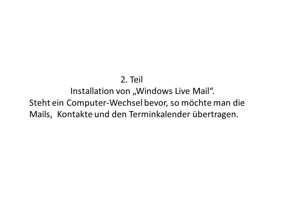 2.Teil Installation von Windows Live Mail.
