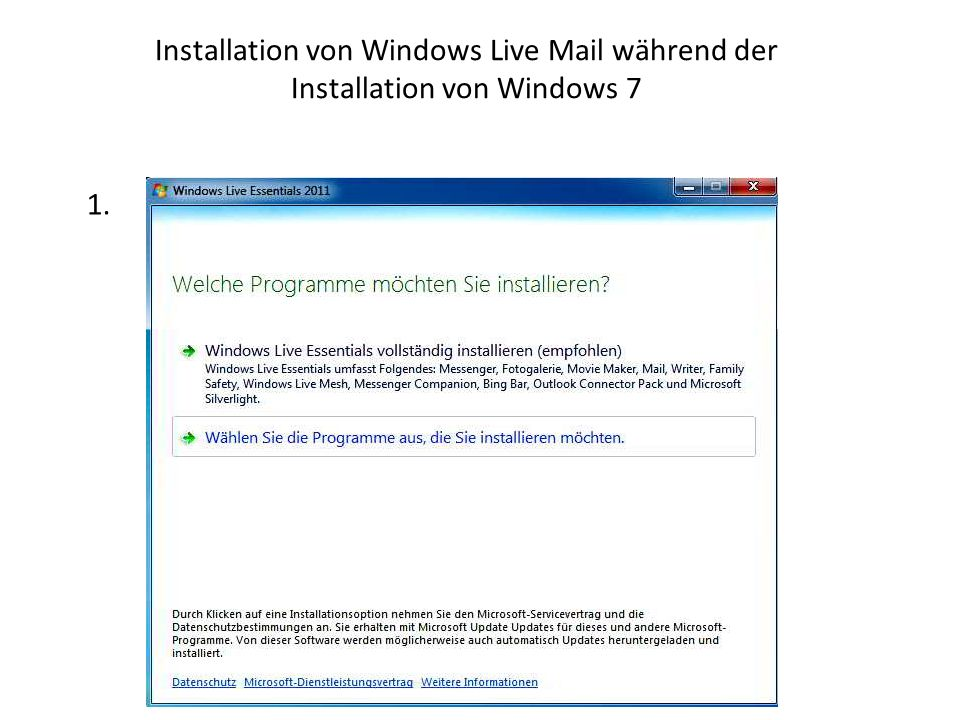 Installation von Windows Live Mail während der Installation von Windows 7 1.