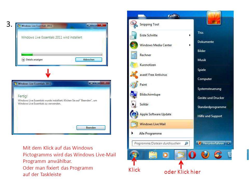 3.Mit dem Klick auf das Windows Pictogramms wird das Windows Live-Mail Programm anwählbar.