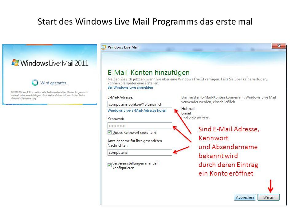 Start des Windows Live Mail Programms das erste mal Sind E-Mail Adresse, Kennwort und Absendername bekannt wird durch deren Eintrag ein Konto eröffnet