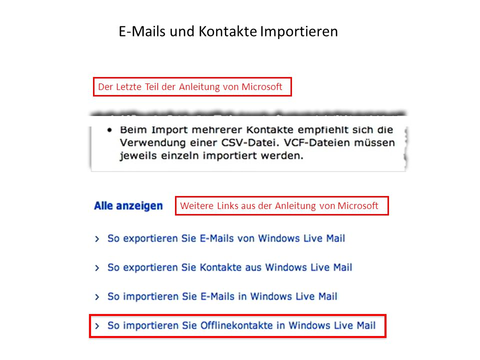 E-Mails und Kontakte Importieren Der Letzte Teil der Anleitung von Microsoft Weitere Links aus der Anleitung von Microsoft