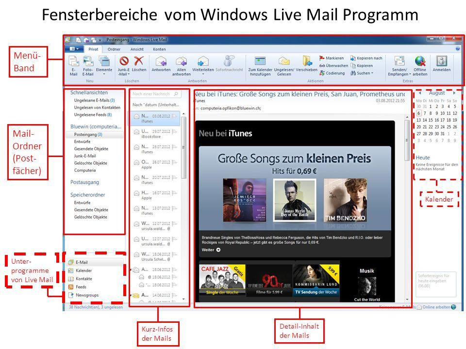 Fensterbereiche vom Windows Live Mail Programm Menü- Band Mail- Ordner (Post- fächer) Unter- programme von Live Mail Kurz-Infos der Mails Detail-Inhalt der Mails Kalender