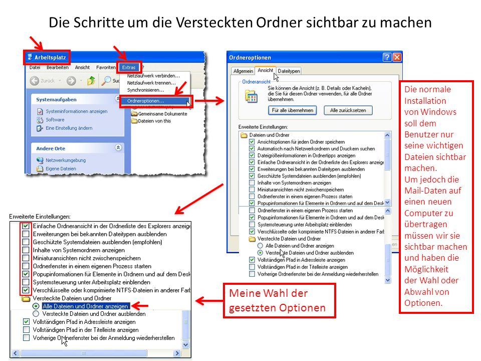 Die Schritte um die Versteckten Ordner sichtbar zu machen Die normale Installation von Windows soll dem Benutzer nur seine wichtigen Dateien sichtbar machen.