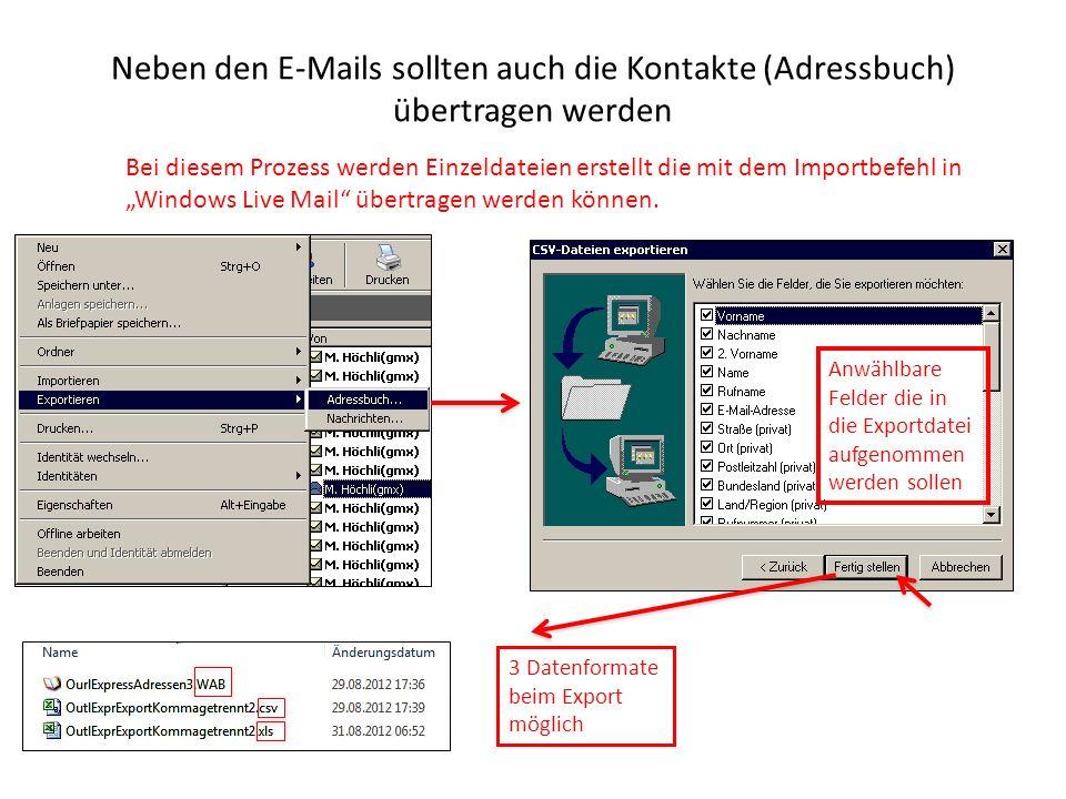 Neben den E-Mails sollten auch die Kontakte (Adressbuch) übertragen werden Bei diesem Prozess werden Einzeldateien erstellt die mit dem Importbefehl in Windows Live Mail übertragen werden können.