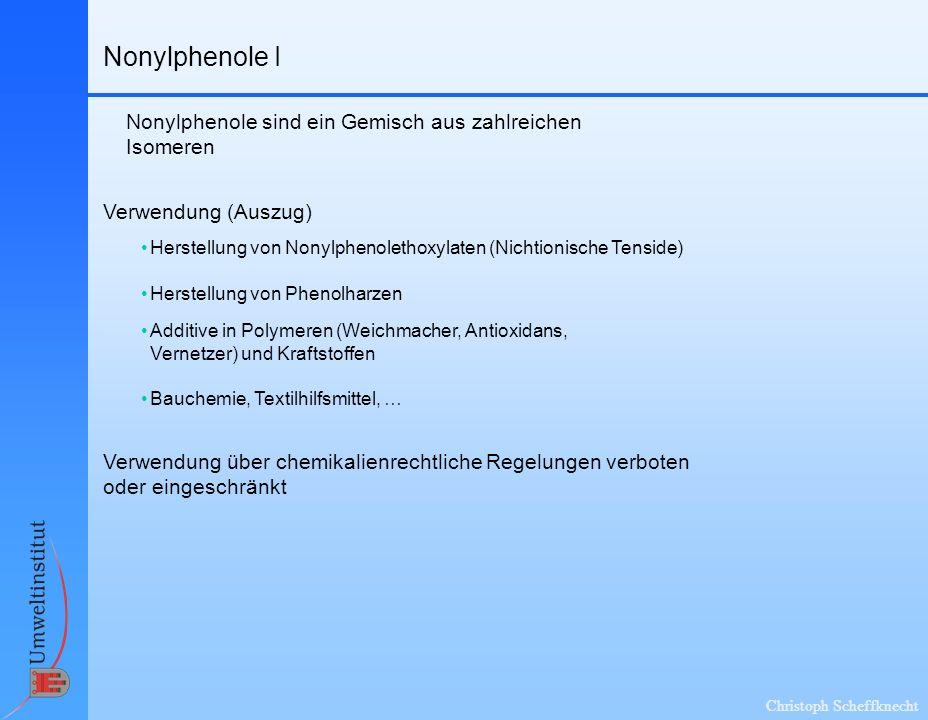 Christoph Scheffknecht Nonylphenole II Eigenschaften Auch im häuslichen Abwasser enthalten: Neuer Vermeidungsansatz erforderlich, da die Betrachtung gewerblicher Punktquellen nicht mehr ausreicht.