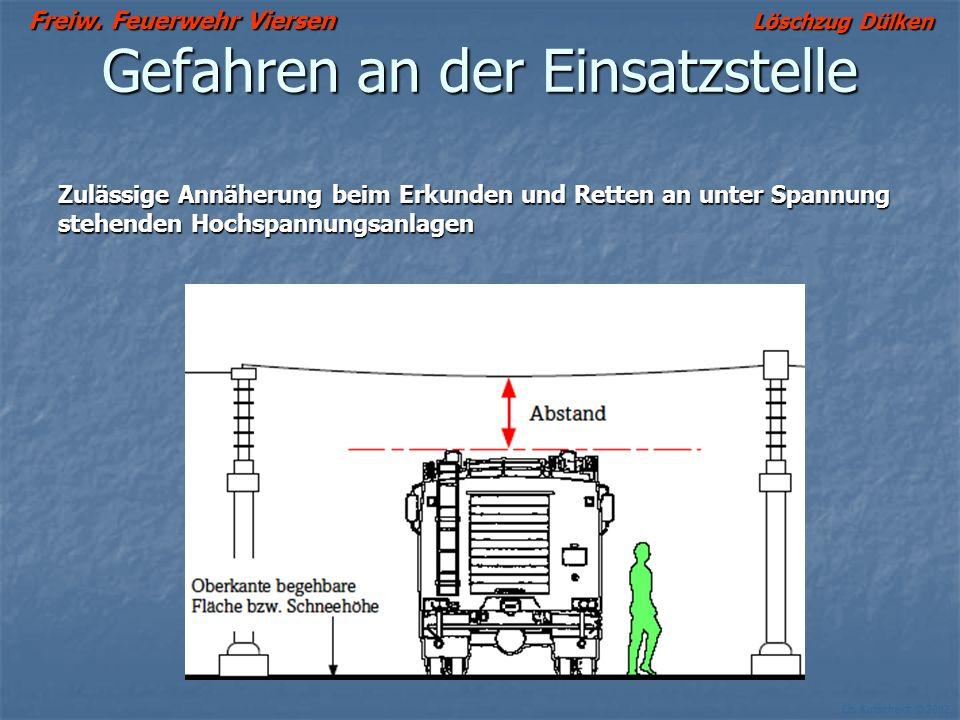Freiw. Feuerwehr Viersen Löschzug Dülken Ch. Kutscheidt © 2002 Gefahren an der Einsatzstelle Zulässige Annäherung beim Erkunden und Retten an unter Sp