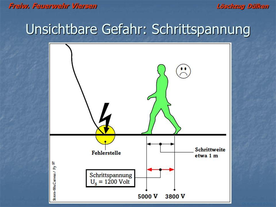 Freiw. Feuerwehr Viersen Löschzug Dülken Ch. Kutscheidt © 2002 Unsichtbare Gefahr: Schrittspannung