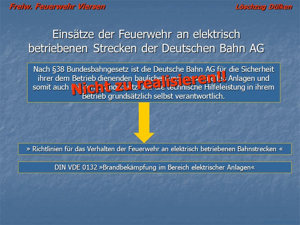 Freiw. Feuerwehr Viersen Löschzug Dülken Ch. Kutscheidt © 2002 Einsätze der Feuerwehr an elektrisch betriebenen Strecken der Deutschen Bahn AG Nach §3