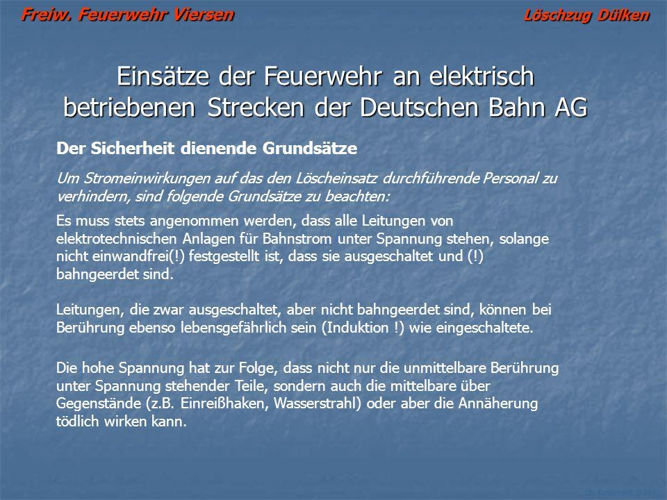 Freiw. Feuerwehr Viersen Löschzug Dülken Ch. Kutscheidt © 2002 Einsätze der Feuerwehr an elektrisch betriebenen Strecken der Deutschen Bahn AG Um Stro