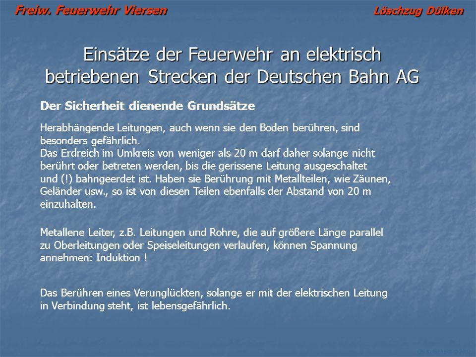 Freiw. Feuerwehr Viersen Löschzug Dülken Ch. Kutscheidt © 2002 Einsätze der Feuerwehr an elektrisch betriebenen Strecken der Deutschen Bahn AG Der Sic