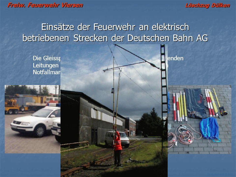 Freiw. Feuerwehr Viersen Löschzug Dülken Ch. Kutscheidt © 2002 Einsätze der Feuerwehr an elektrisch betriebenen Strecken der Deutschen Bahn AG Die Gle