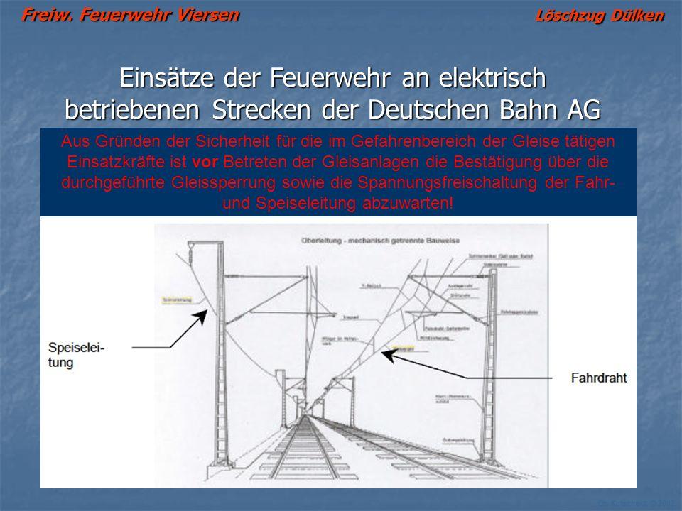 Freiw. Feuerwehr Viersen Löschzug Dülken Ch. Kutscheidt © 2002 Aus Gründen der Sicherheit für die im Gefahrenbereich der Gleise tätigen Einsatzkräfte