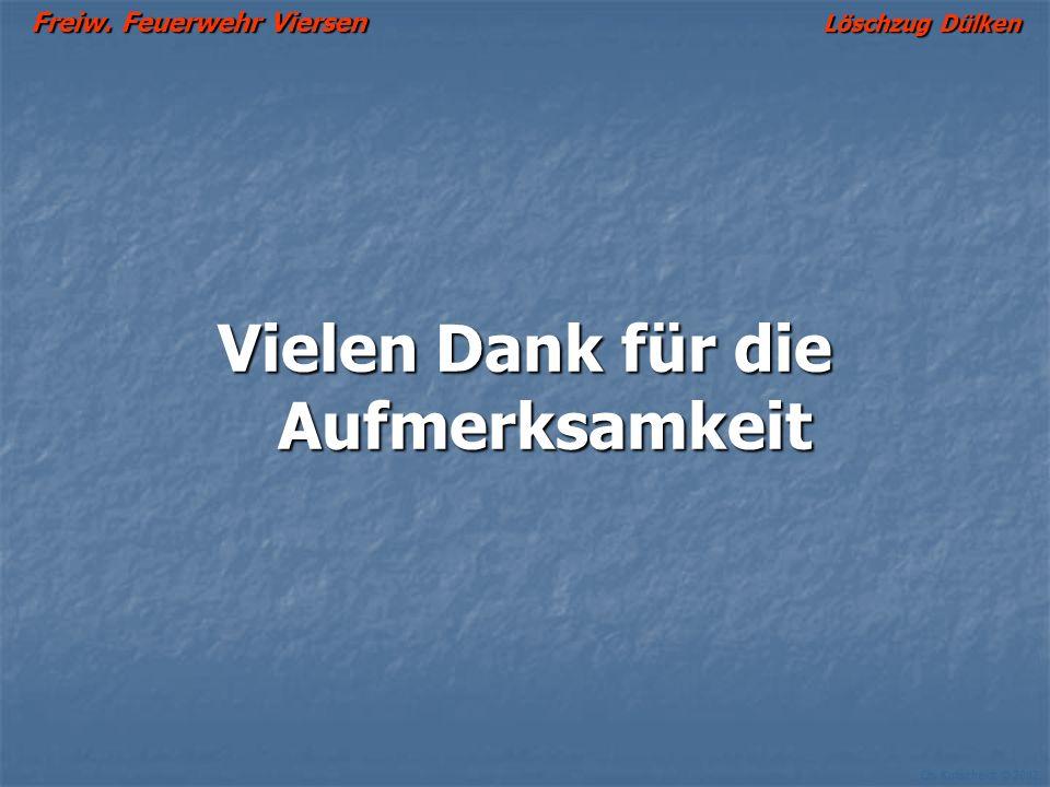 Freiw. Feuerwehr Viersen Löschzug Dülken Ch. Kutscheidt © 2002 Vielen Dank für die Aufmerksamkeit