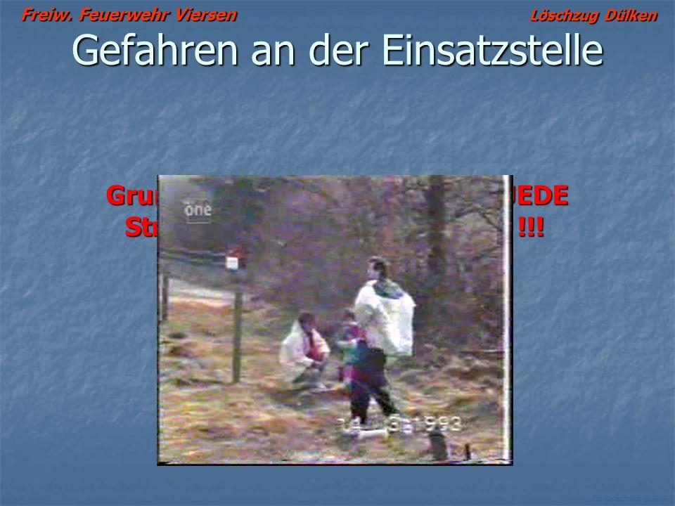 Freiw. Feuerwehr Viersen Löschzug Dülken Ch. Kutscheidt © 2002 Gefahren an der Einsatzstelle Grundsätzlich stellt zunächst JEDE Stromleitung eine Gefa