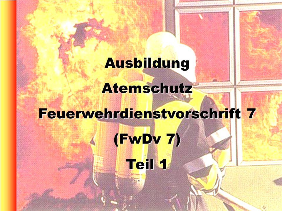 1 AusbildungAtemschutz Feuerwehrdienstvorschrift 7 (FwDv 7) Teil 1