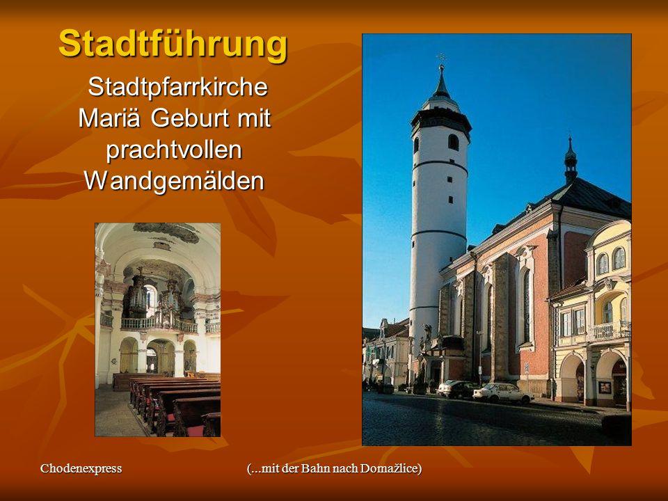 Chodenexpress(...mit der Bahn nach Domažlice)Stadtführung Stadtpfarrkirche Mariä Geburt mit prachtvollen Wandgemälden Stadtpfarrkirche Mariä Geburt mi