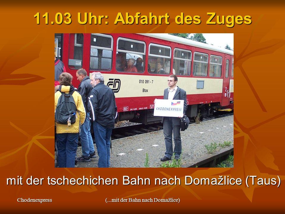 Chodenexpress(...mit der Bahn nach Domažlice) 11.03 Uhr: Abfahrt des Zuges mit der tschechichen Bahn nach Domažlice (Taus) mit der tschechichen Bahn n