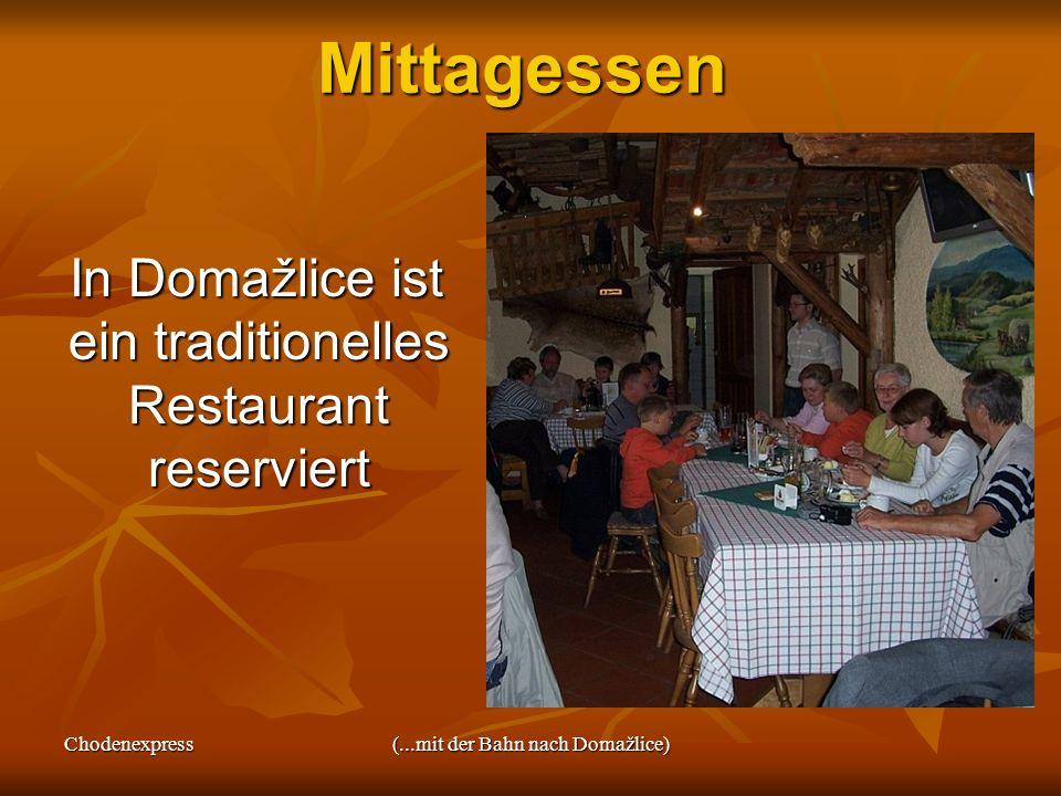 Chodenexpress(...mit der Bahn nach Domažlice)Mittagessen In Domažlice ist ein traditionelles Restaurant reserviert In Domažlice ist ein traditionelles