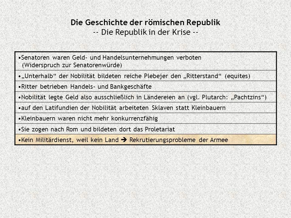 Die Geschichte der römischen Republik -- Die Republik in der Krise -- Senatoren waren Geld- und Handelsunternehmungen verboten (Widerspruch zur Senato