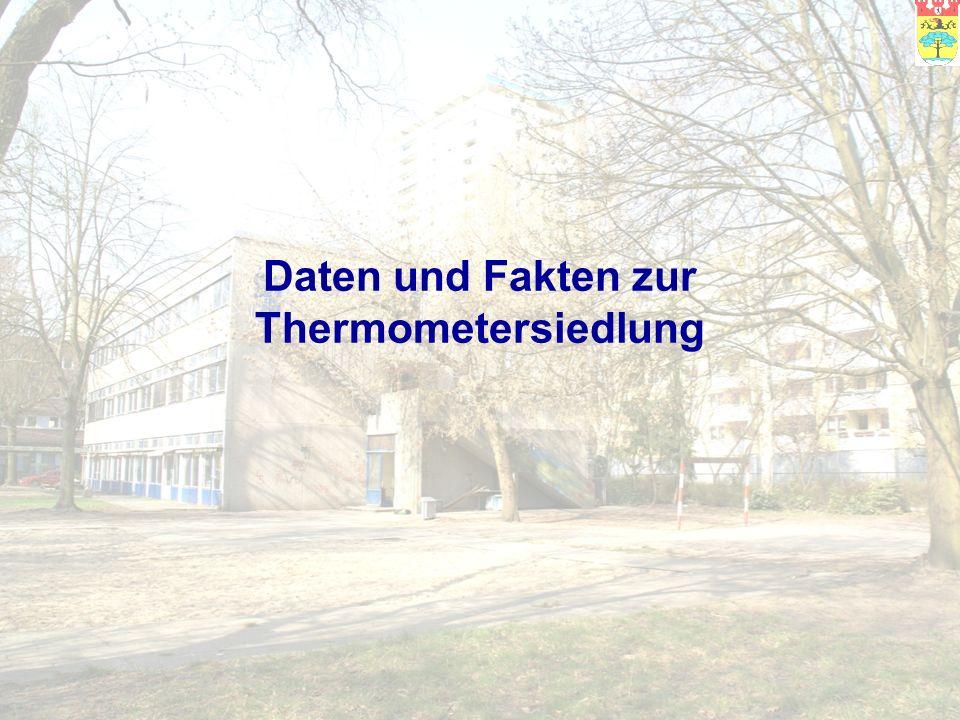 Bezirksamt Steglitz-Zehlendorf, Jugendamt, Jug 7000 Thermometersiedlung 4557 Menschen leben in der Thermometer-Siedlung (Stand: 12/2009).