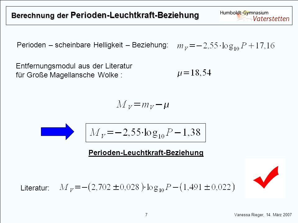 7 Vanessa Rieger, 14. März 2007 Entfernungsmodul aus der Literatur für Große Magellansche Wolke : Perioden – scheinbare Helligkeit – Beziehung: Period