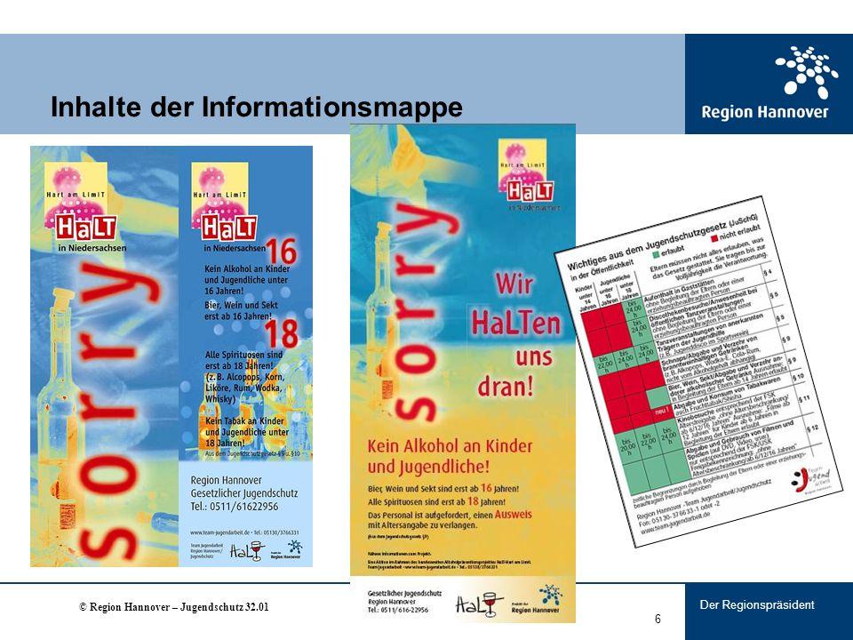 Der Regionspräsident 6 Inhalte der Informationsmappe © Region Hannover – Jugendschutz 32.01