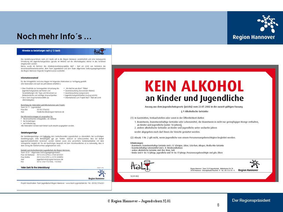 Der Regionspräsident 8 Noch mehr Info´s … © Region Hannover – Jugendschutz 32.01