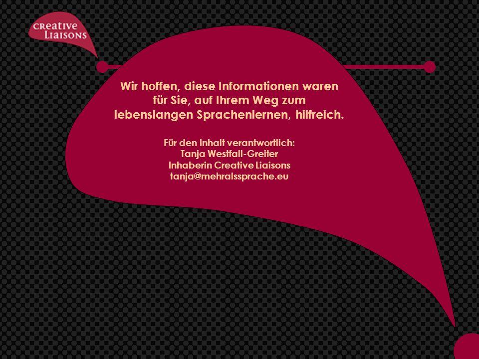 Wir hoffen, diese Informationen waren für Sie, auf Ihrem Weg zum lebenslangen Sprachenlernen, hilfreich.