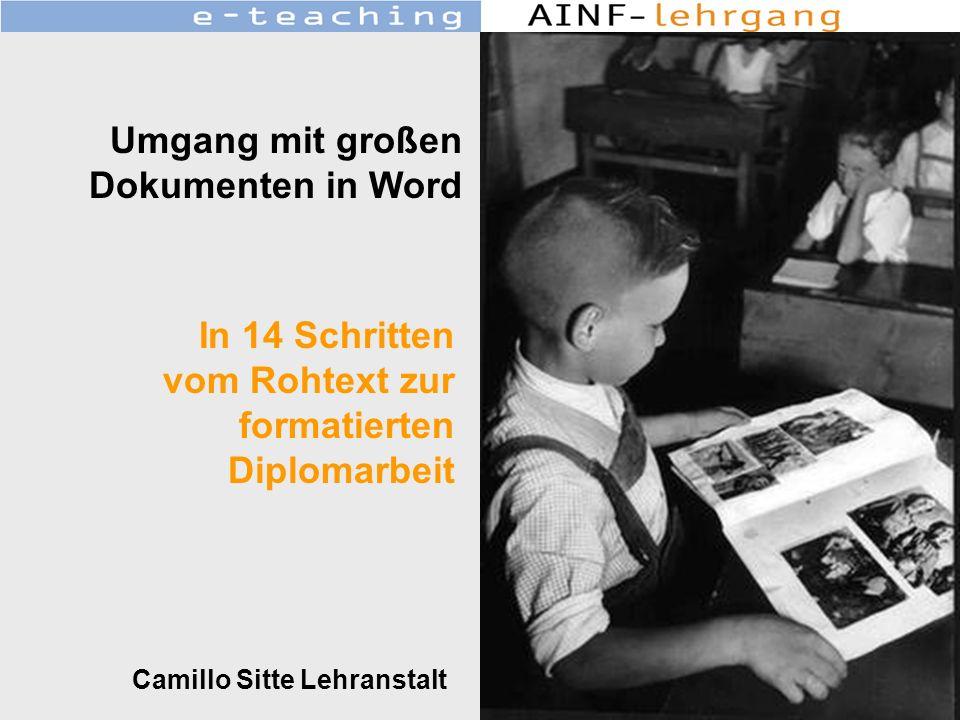 Camillo Sitte Lehranstalt Umgang mit großen Dokumenten in Word In 14 Schritten vom Rohtext zur formatierten Diplomarbeit