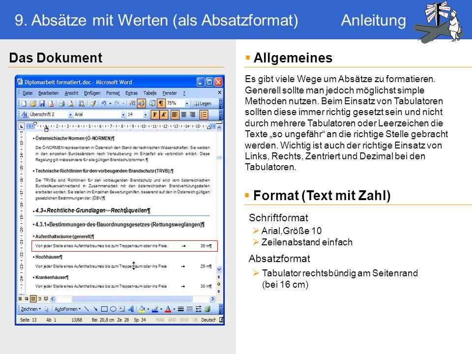 Tabulator rechtsbündig am Seitenrand (bei 16 cm) Es gibt viele Wege um Absätze zu formatieren.