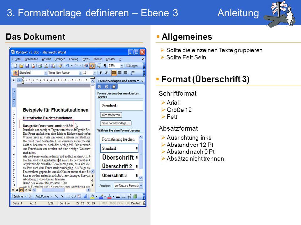 Sollte die einzelnen Texte gruppieren Sollte Fett Sein Ausrichtung links Abstand vor 12 Pt Abstand nach 0 Pt Absätze nicht trennen Arial Größe 12 Fett AllgemeinesDas Dokument Format (Überschrift 3) Schriftformat Absatzformat 3.