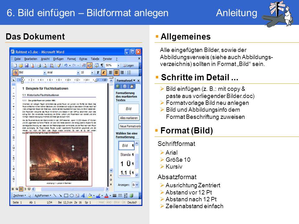 Ausrichtung Zentriert Abstand vor 12 Pt Abstand nach 12 Pt Zeilenabstand einfach Alle eingefügten Bilder, sowie der Abbildungsverweis (siehe auch Abbildungs- verzeichnis) sollten in Format Bild sein.
