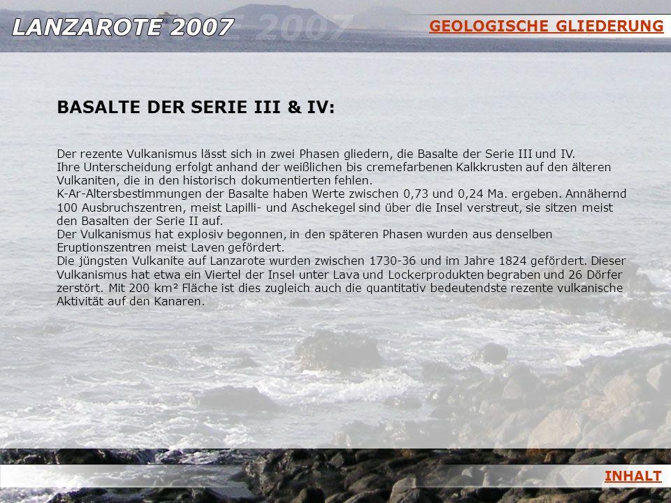 GEOLOGISCHE GLIEDERUNG BASALTE DER SERIE III & IV: Der rezente Vulkanismus lässt sich in zwei Phasen gliedern, die Basalte der Serie III und IV. Ihre