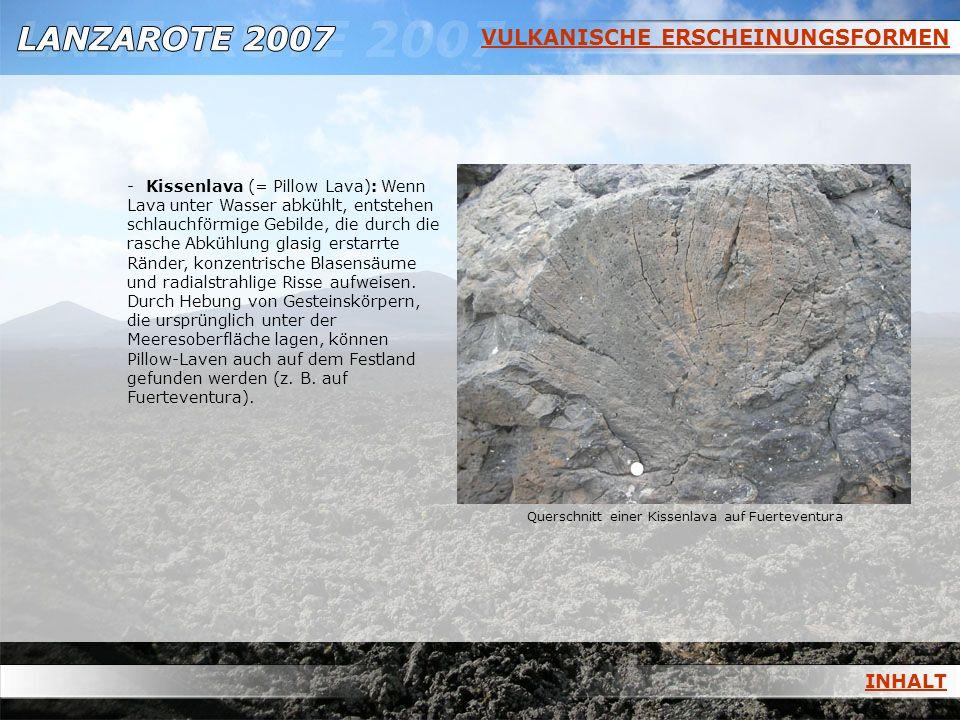 VULKANISCHE ERSCHEINUNGSFORMEN - Kissenlava (= Pillow Lava): Wenn Lava unter Wasser abkühlt, entstehen schlauchförmige Gebilde, die durch die rasche A