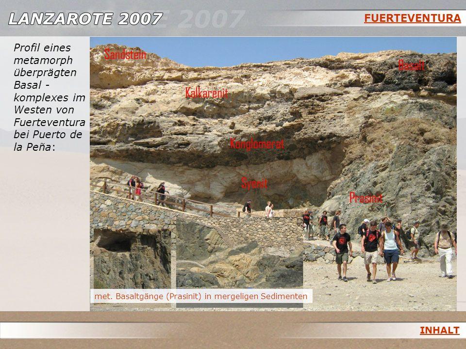 FUERTEVENTURA Profil eines metamorph überprägten Basal - komplexes im Westen von Fuerteventura bei Puerto de la Peña: met. Basaltgänge (Prasinit) in m