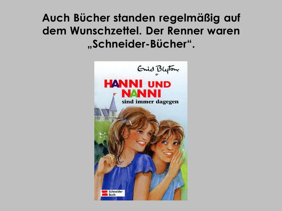 Auch Bücher standen regelmäßig auf dem Wunschzettel. Der Renner waren Schneider-Bücher.