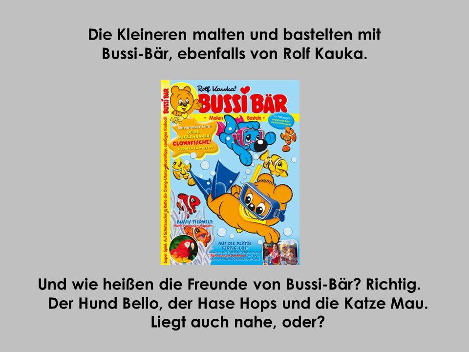 Die Kleineren malten und bastelten mit Bussi-Bär, ebenfalls von Rolf Kauka. Und wie heißen die Freunde von Bussi-Bär? Richtig. Der Hund Bello, der Has