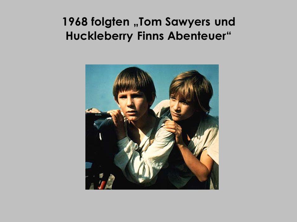 1968 folgten Tom Sawyers und Huckleberry Finns Abenteuer