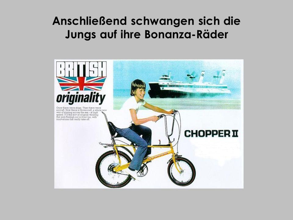 Anschließend schwangen sich die Jungs auf ihre Bonanza-Räder