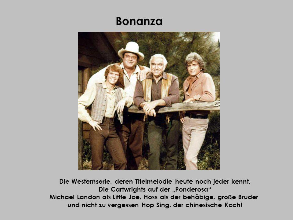Die Westernserie, deren Titelmelodie heute noch jeder kennt. Die Cartwrights auf der Ponderosa Michael Landon als Little Joe, Hoss als der behäbige, g