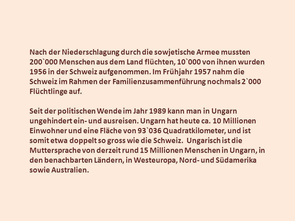 Nach der Niederschlagung durch die sowjetische Armee mussten 200`000 Menschen aus dem Land flüchten, 10`000 von ihnen wurden 1956 in der Schweiz aufge