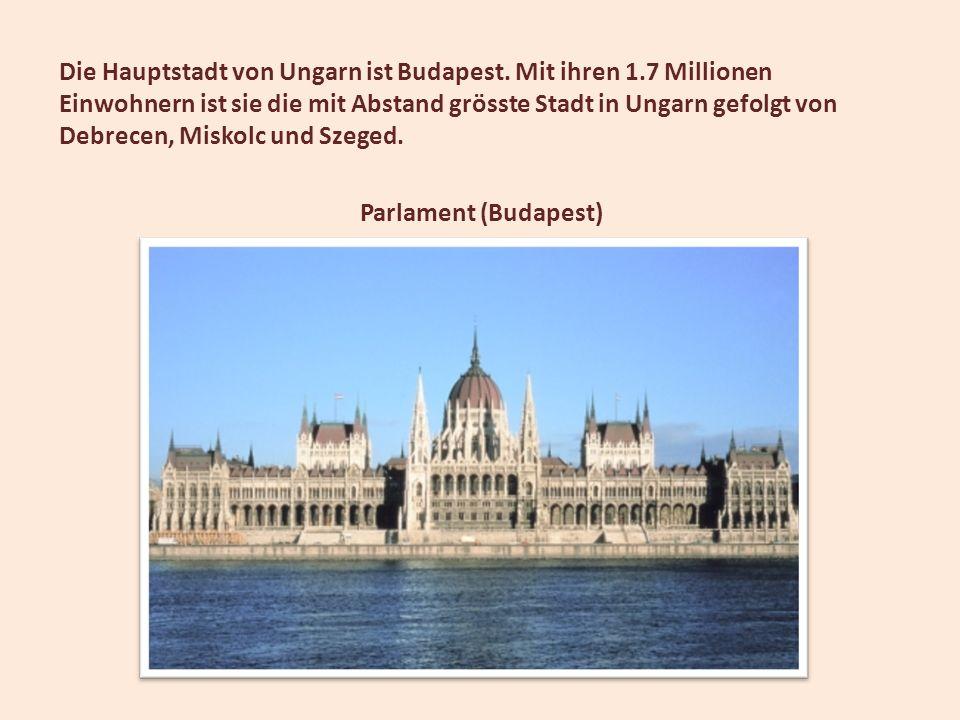 Die Hauptstadt von Ungarn ist Budapest. Mit ihren 1.7 Millionen Einwohnern ist sie die mit Abstand grösste Stadt in Ungarn gefolgt von Debrecen, Misko
