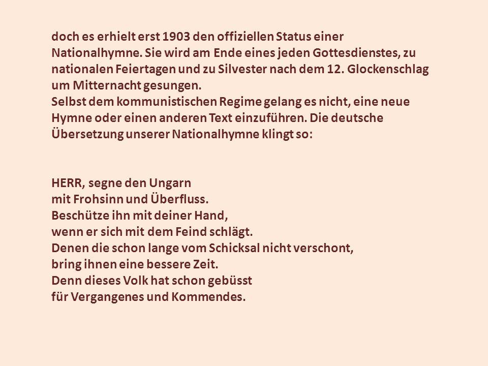 doch es erhielt erst 1903 den offiziellen Status einer Nationalhymne. Sie wird am Ende eines jeden Gottesdienstes, zu nationalen Feiertagen und zu Sil