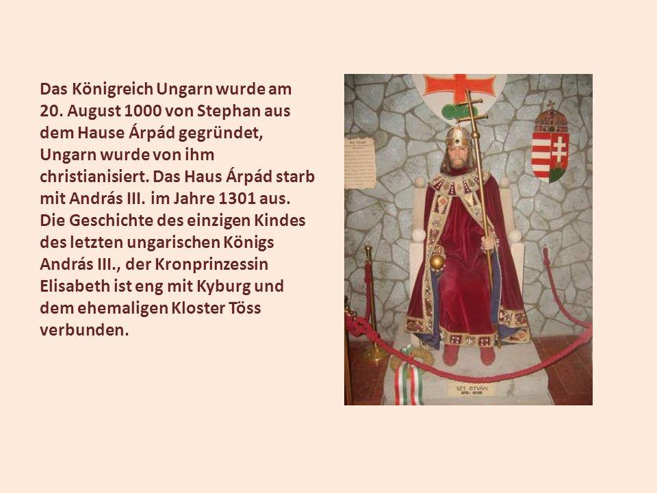 Das Königreich Ungarn wurde am 20. August 1000 von Stephan aus dem Hause Árpád gegründet, Ungarn wurde von ihm christianisiert. Das Haus Árpád starb m